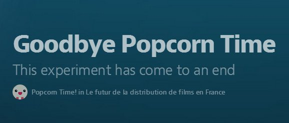 Goodbye Popcorn Time