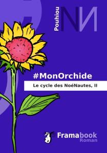 #MonOrchide, tome II des NoéNautes, à télécharger ou acheter sur Framabook.og
