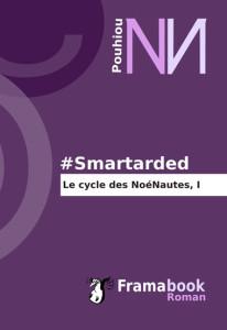 #Smartarded, Tome I des NoéNautes à télécharger ou achter sur Framabook.org