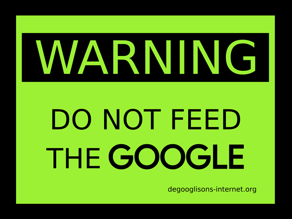 Warning : Don't feed the Google