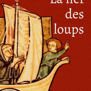 La Nef des loups, un framabook au XIIème siècle