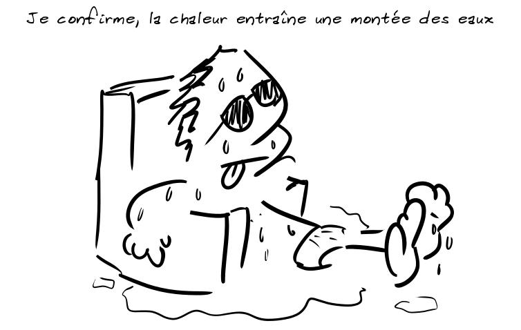 Un personnage suant toute son eau sous la chaleur dit : je confirme, la chaleur entraîne une montée des eaux