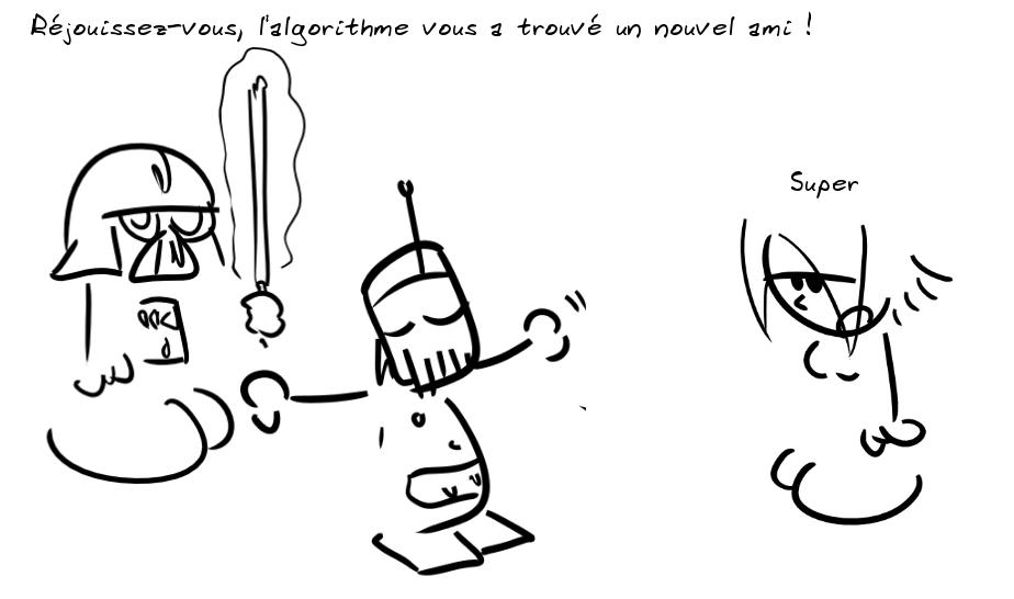 Un robot dit, en présentant Darth Vader derrière lui : l'algorithme vous a trouvé un nouvel ami ! Le personnage à droite répond, abattu : super