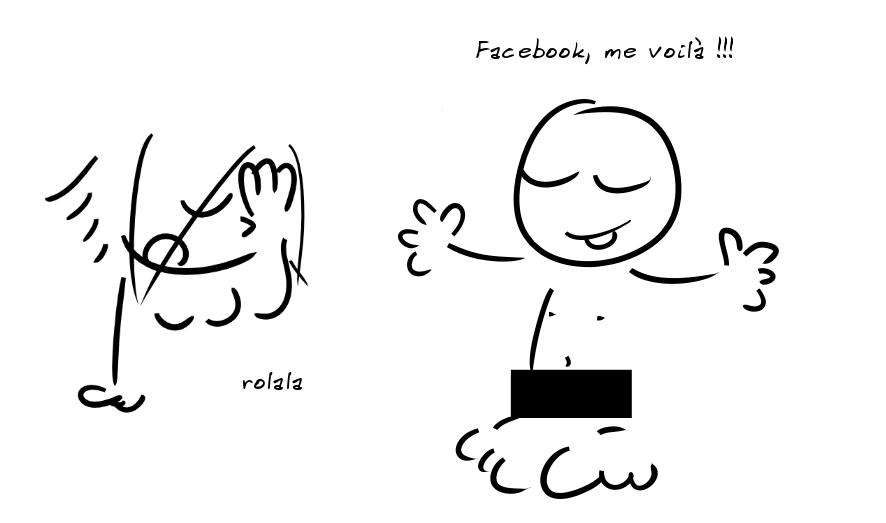 Un personnage à poil avec rectangle noir sur ses parties intimes dit : Facebook, me voilà !!! Un second personnage commente : rolala