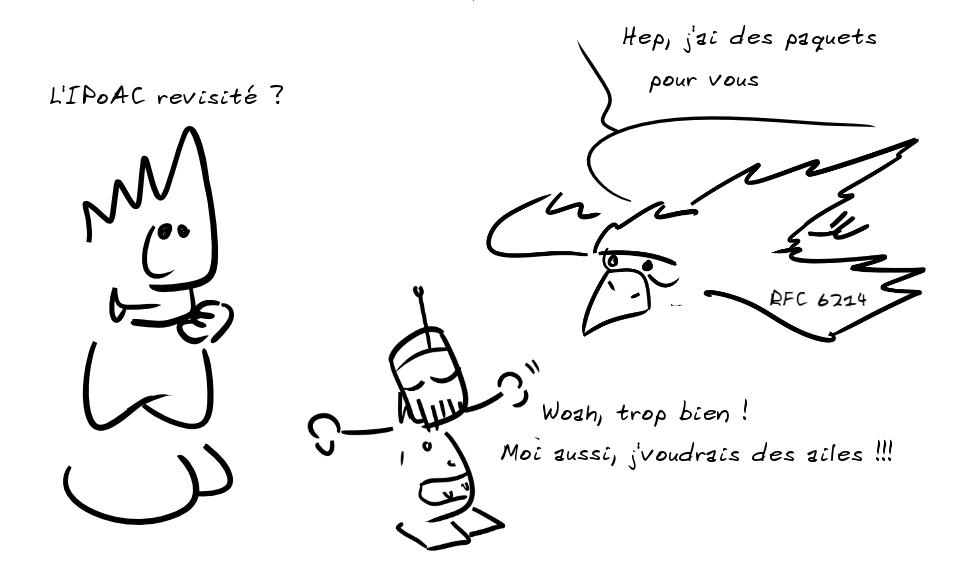 Un personnage sarcastique dit : L'IPoAC revisité ? Un pigeon avec RFC 6214 marqué dessus : Hep, j'ai des paquets pour vous ; un robot : Woah, trop bien ! Moi aussi, j'voudrais des ailes !