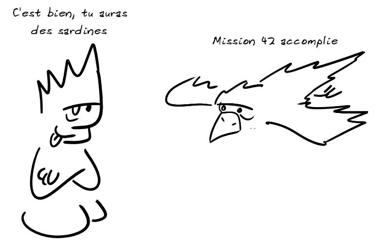 Un goeland : mission 42 accomplie - Un personnage : c'est bien, tu auras des sardines