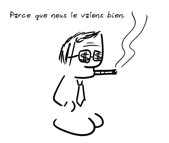 Un personnage fumant le cigare, des dollars sur ses lunettes : parce que nous le valons bien.