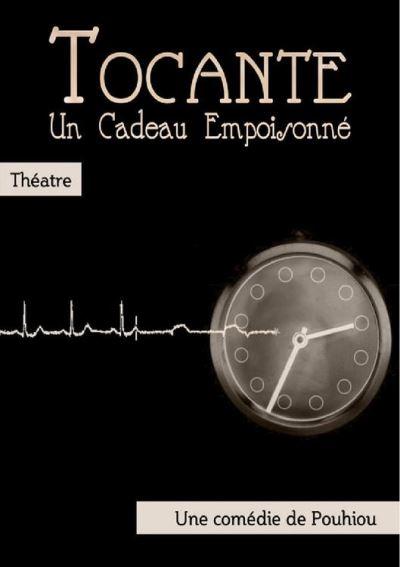 Couverture d'une pièce de Théâtre, « Tocante, un cadeau empoisonné », une comédie de Pouhiou