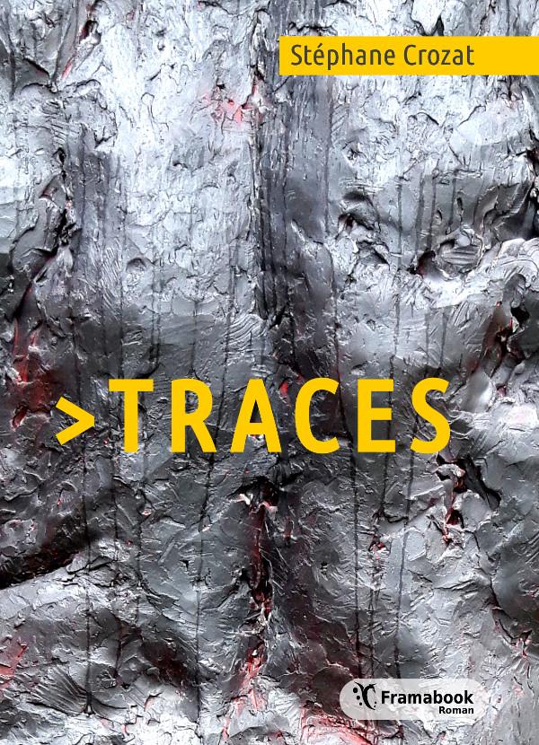 couverture du Framabook de Stéphane Crozat > Traces
