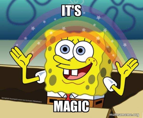 Bob l'éponge, les mains écartées et reliées par un arc-en-ciel. Texte: «It's magic»