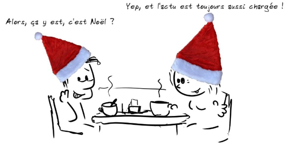 Deux personnages prennent le café. Le personnage de gauche dit : Alors, ça y est, c'est Noël ? - la personne de droite répond : Yep, et l'actu est toujours aussi chargée !
