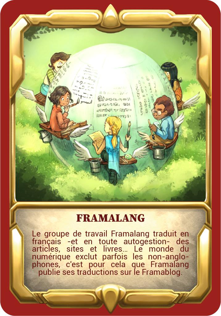 """Carte """"Framalang"""" Le groupe de travail Framalang traduit –en toute autogestion– des articles, sites et livres… Le monde du numérique exclut parfois les non-anglophones, c'est pour cela que Framalang publie ses traductions sur le Framablog."""