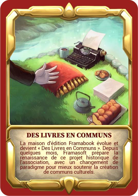 """Carte """"Des livres en communs"""" La maison d'édition Framabook évolue et devient «Des Livres en Communs». Depuis quelques mois, Framasoft prépare la renaissance de ce projet historique de l'association, avec un changement de paradigme pour mieux soutenir la création de communs culturels."""